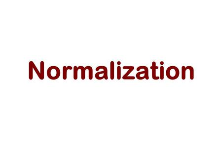 Normalization. Overview Earliest  formalized database design technique and at one time was the starting point for logical database design. Today  is.
