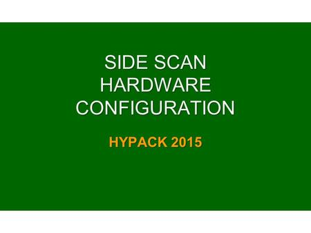 SIDE SCAN HARDWARE CONFIGURATION HYPACK 2015. Connection Block Diagram GPS, single beam and tide data go into HYPACK ® SURVEY. Sidescan (with optional.