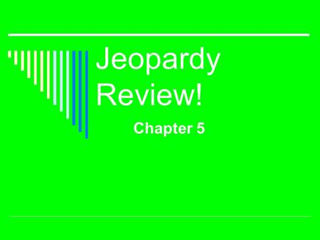 Jeopardy Review! Chapter 5. $200 $400 $500 $1000 $100 $200 $400 $500 $1000 $100 $200 $400 $500 $1000 $100 $200 $400 $500 $1000 $100 $200 $400 $500 $1000.