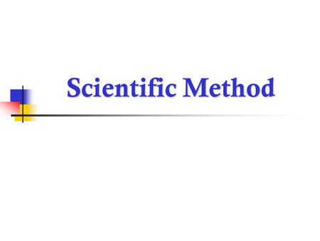 Scientific Method. Steps in the Scientific Method State the Problem State the Problem Collect Data, Observations Collect Data, Observations Hypothesis.