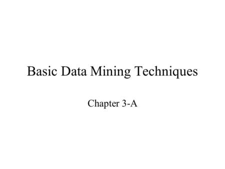 Basic Data Mining Techniques Chapter 3-A. 3.1 Decision Trees.
