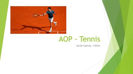 AOP - Tennis Javier Garcia, 11EOw. Rules and Regulations (assuming in context of a singles match)  When serving the server must throw the ball overhead.