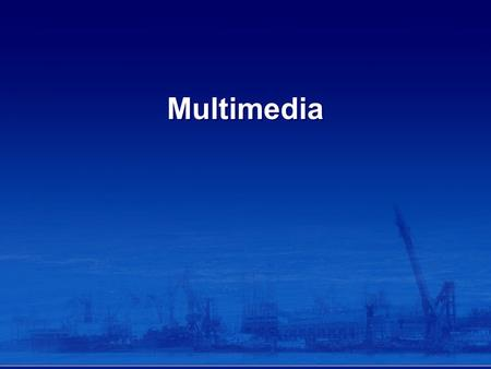 Multimedia. A medium (plural media) is something that a presenter can use for presentation of information Two basic ways to present information are: –Unimedium.