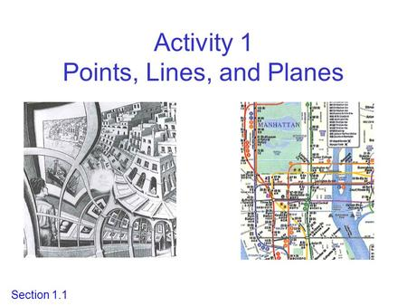 Activity 1 Points, Lines, and Planes Section 1.1.