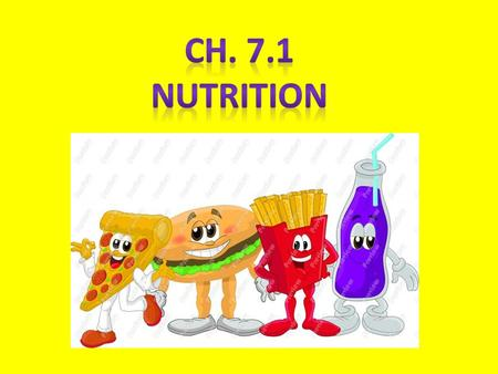 1. nutrients - substances in foods that provide energy and materials for cell development, growth, and repair 2. energy -needed for activities - amount.