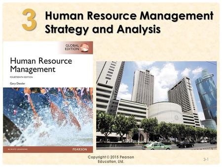 3 Copyright © 2015 Pearson Education, Ltd. 3-13 Human Resource Management Strategy and Analysis.