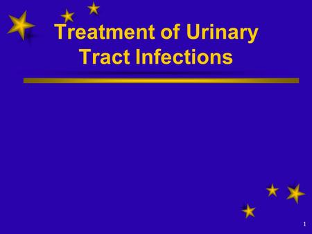 1 Treatment of Urinary Tract Infections. PROF. AZZAEl-Medany And Dr Ishfaq Bukhari.