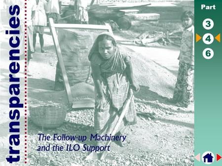Transparencies Part 3 4 6 The Follow-up Machinery and the ILO Support.