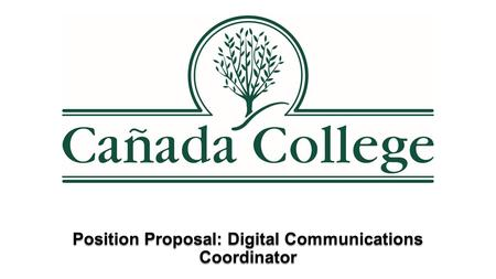 Position Proposal: Digital Communications Coordinator.