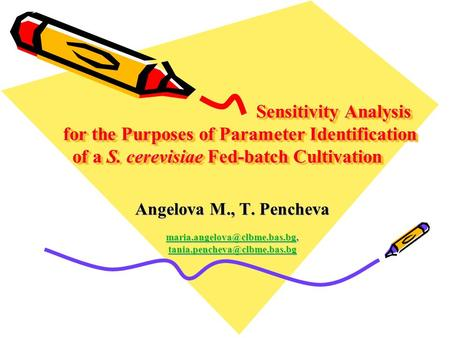 Sensitivity Analysis for the Purposes of Parameter Identification of a S. cerevisiae Fed-batch Cultivation Sensitivity Analysis for the Purposes of Parameter.
