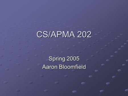 CS/APMA 202 Spring 2005 Aaron Bloomfield. Sequences in Nature 13 8 5 3 2 1.
