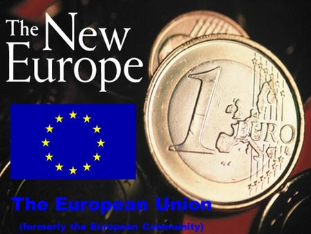 © 2011 Pearson Education, Inc. The European Union (formerly the European Community)