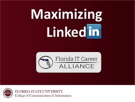 FLORIDA STATE UNIVERSITY College of Communication & Information Maximizing Linked.
