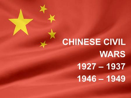 CHINESE CIVIL WARS 1927 – 1937 1946 – 1949. BACKGROUND  China was ruled by an emperor, living in Peking. Since the 17 th century, the emperors had all.