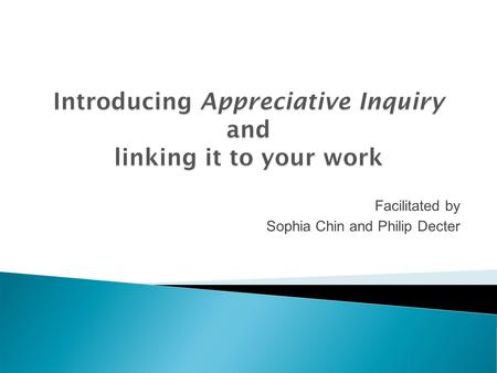 Facilitated by Sophia Chin and Philip Decter.  Think about a time or an incident in the last 7 -10 days when you handled something difficult or challenging.