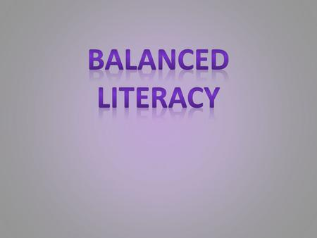Independent Reading Writing Balanced Literacy Teachers choose material for students to read and a purpose for the reading, and then guide them to use.