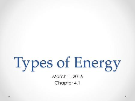 Types of Energy March 1, 2016 Chapter 4.1. Meme Moment.