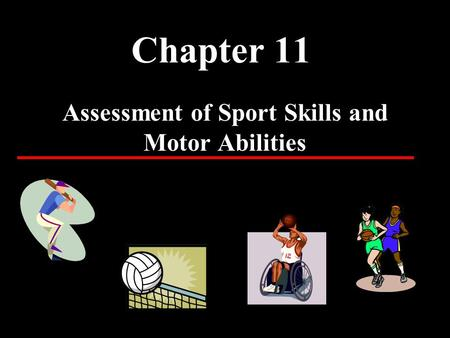 Assessment of Sport Skills and Motor Abilities