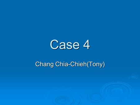 Case 4 Chang Chia-Chieh(Tony). Mr. Reyes was prescribed Lovastatin 20mg. b.i.d. and told to return in 6 weeks.