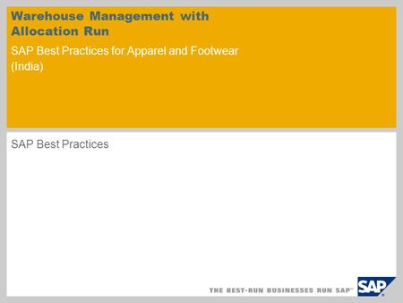 Warehouse Management with Allocation Run SAP Best Practices for Apparel and Footwear (India) SAP Best Practices.