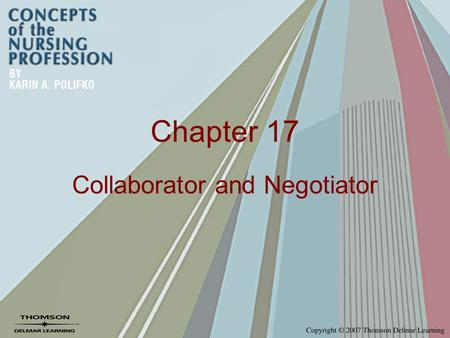 Chapter 17 Collaborator and Negotiator. Conflict Defined Expression of differences in: –Values –Viewpoints –Goals –Attitudes or beliefs between individuals,