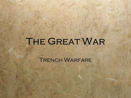 The Great War Trench Warfare Modern Weapons of WWI.