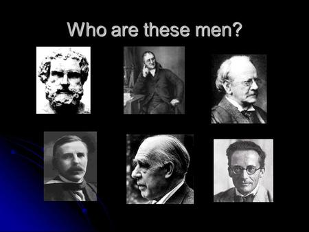 Who are these men?.