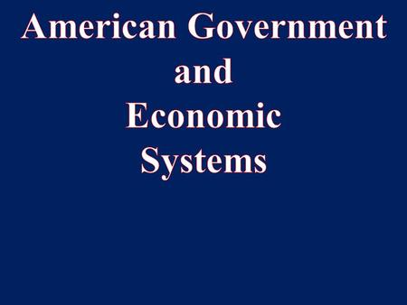 American Government and Economic Systems (AGES) American Government and Economic Systems (AGES) is an 18 week course designed to inform you of the basic.