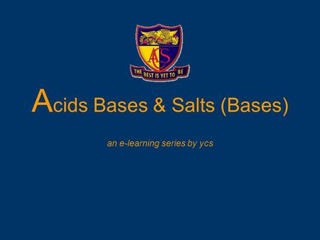 A cids Bases & Salts (Bases) an e-learning series by ycs.