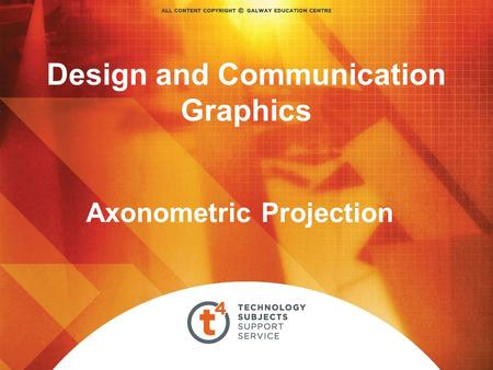 Design and Communication Graphics Axonometric Projection.