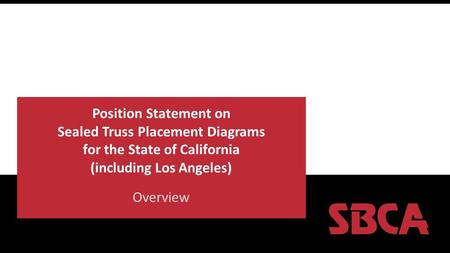 Position Statement on Sealed Truss Placement Diagrams for the State of California (including Los Angeles) Overview.