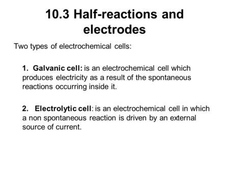 10.3 Half-reactions and electrodes