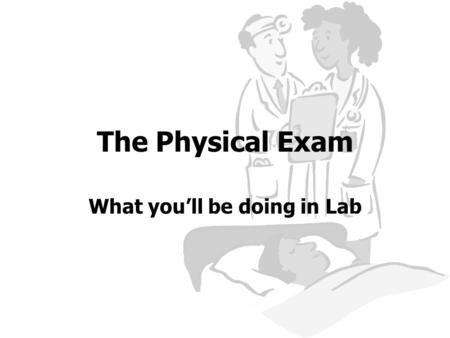 "The Physical Exam What you'll be doing in Lab. Pulse One of the first physiological ""vital"" signs ever taken in humans. When the heart pumps, sends a."