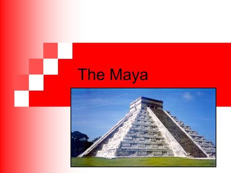 The Maya The Big Idea Maya civilization was characterized by great cities, trade, and warfare, but it disappeared for reasons that are still unclear.
