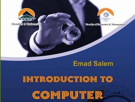 Emad Salem. CHAPTER (1) COMPUTER HARDWARE Computer A computer is a machine that can be programmed to process data (input) into useful information (output).computerdatainformation.