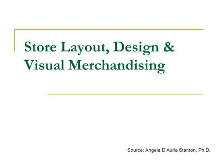 Store Layout, Design & Visual Merchandising