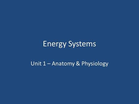 Unit 1 – Anatomy & Physiology
