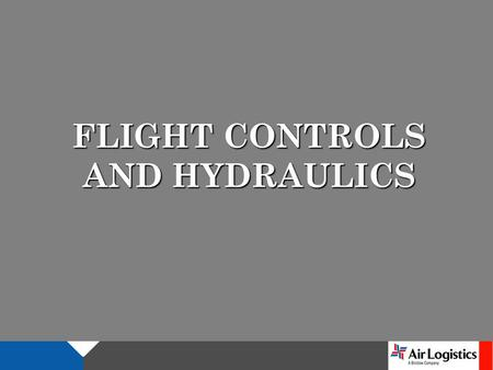 FLIGHT CONTROLS AND HYDRAULICS. FLIGHT CONTROLS The flight control systems are mechanical linkages, actuated by conventional controls, and are used to.