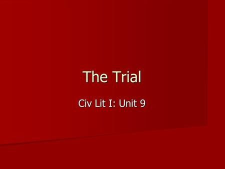 The Trial Civ Lit I: Unit 9. 2 Preparing for Trial.
