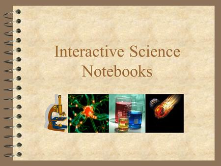 Interactive Science Notebooks. So What is an ISN? A student thinking tool A place to record questions and ideas. A way to increase hands-on, minds-on.