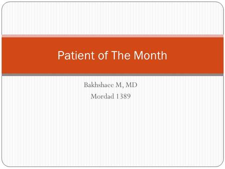 Bakhshaee M, MD Mordad 1389 Patient of The Month.