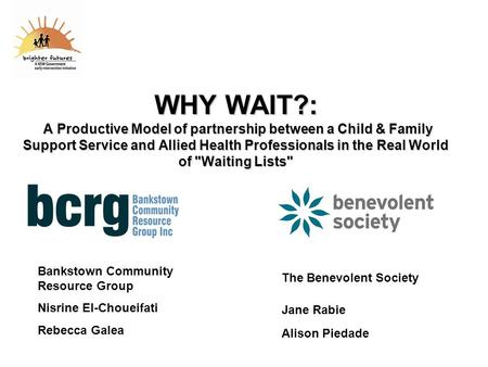 WHY WAIT?: A Productive Model of partnership between a Child & Family Support Service and Allied Health Professionals in the Real World of Waiting Lists