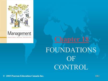 Chapter 18 FOUNDATIONS OF CONTROL © 2003 Pearson Education Canada Inc.18.1.