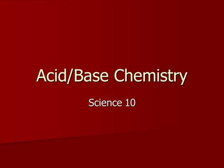 Acid/Base Chemistry Science 10. Water – another view Normally we consider water as a covlent compound with the following formula: Normally we consider.