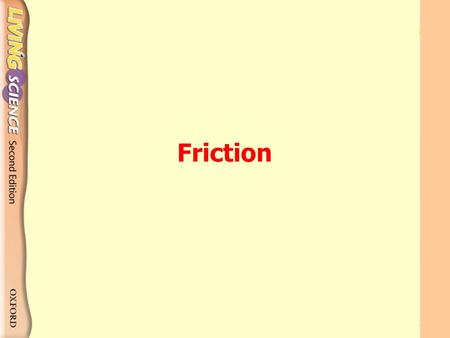 Friction 1. What is friction? It is a kind of contact force It forms between two surfaces that move over each other Friction.