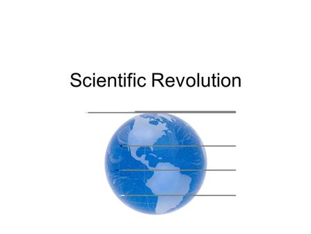 Scientific Revolution. Dawn of Modern Science Ancient scholars could provide no information about new lands, people, animals Age of Exploration led scientists.