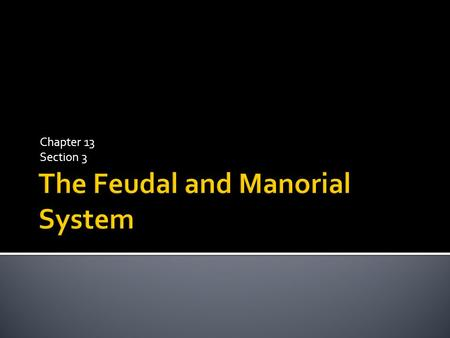 The Feudal and Manorial System