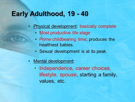 human development late adulthood and end of life Late adulthood 10 my human growth and development an individual's life can be a great determiner of how the late adulthood life will end up citation sal08.