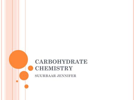CARBOHYDRATE CHEMISTRY SUURBAAR JENNIFER. I NTRODUCTION Carbohydrates are one of the three major classes of biological molecules. Carbohydrates are also.