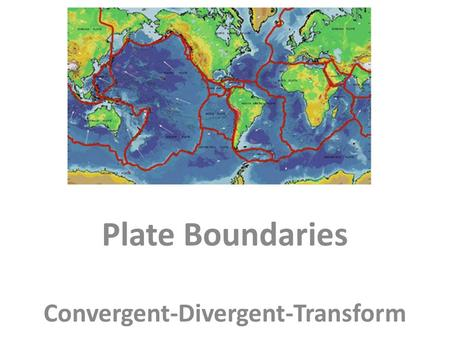 Plate Boundaries Convergent-Divergent-Transform. Convergent Plate Boundaries are regions where two tectonic plates collide due to compressional forces.
